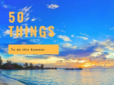 50 things to do this summer