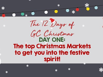 12 days of GC Christmas: Day One - Christmas markets to visit!