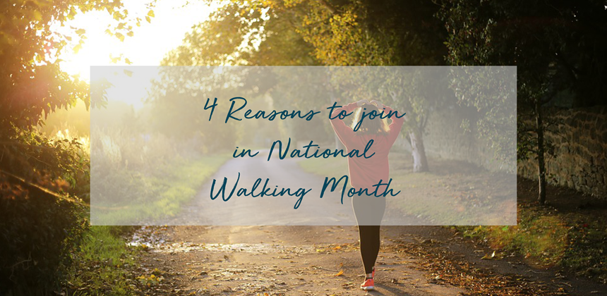 4 reasons to join in National Walking month.png