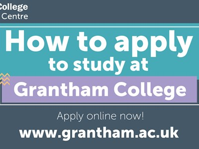 How to apply to study at Grantham College & University Centre